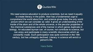 We need science education to produce scientists...