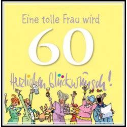sprüche zum 60 geburtstag frau eine tolle frau wird 60 herzlichen glückwunsch urkunden