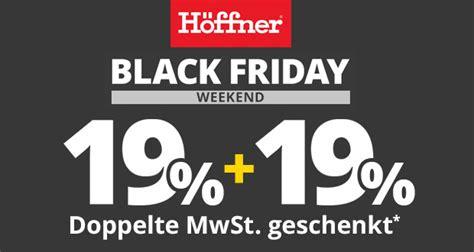 black friday matratzen black friday weekend bei h 246 ffner doppelte mwst geschenkt auf fast alles im m 246 belhaus und