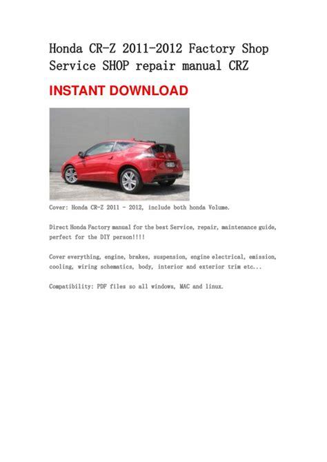 how to download repair manuals 2012 honda cr v engine control honda cr z 2011 2012 repair manual crz