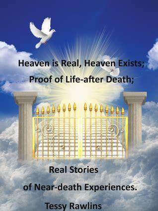 heaven  real heaven exists proof  life  death
