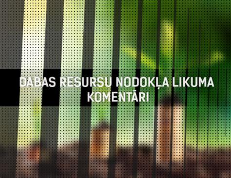 Dabas resursu nodokļa likuma komentāri   Dienas Bizness HUB