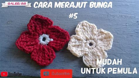 crochet  merajut bunga mudah  pemula  youtube