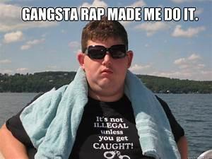 gangsta rap memes | quickmeme