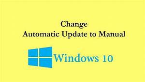 How To Change Windows 10 Automatic Update To Manual