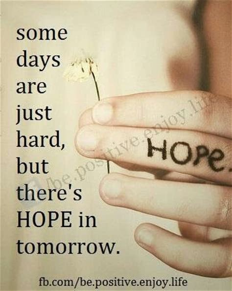 days  hard   hope  tomorrow quotes