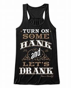 Tank Top: Turn On Some Hank and Let's Drank - Cute n' Country