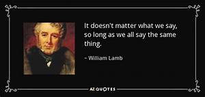 TOP 16 QUOTES BY WILLIAM LAMB, 2ND VISCOUNT MELBOURNE | A ...