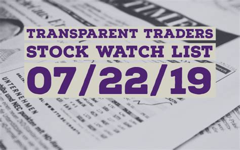 Transparent Traders Stock Watch List For 07/24/19