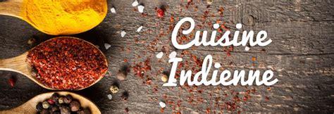 cuisine indon駸ienne mes meilleures recettes indiennes faciles et rapides