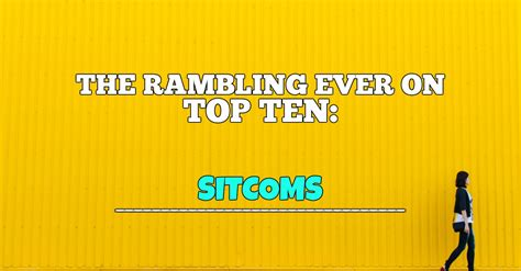 Best Sitcoms The Top 10 Sitcoms Of All Time Rambling On