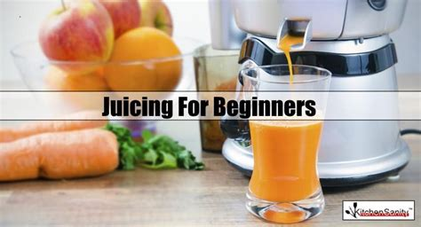 juicing beginners kitchensanity juice recipes