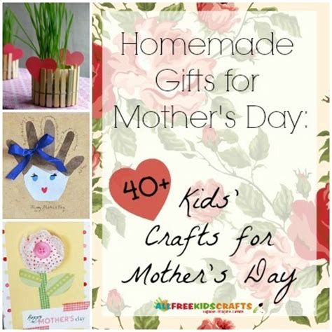 home made gifts for mothers day 14 mother s day craft ideas for kids homemade mother s day gift ideas allfreekidscrafts com