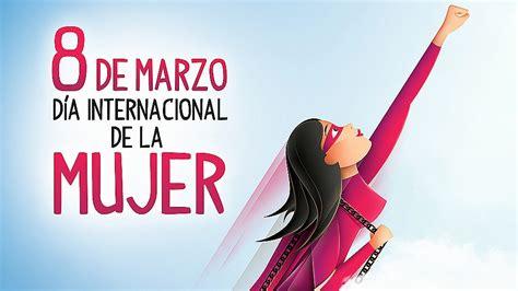 Resumen 8 De Marzo by 8 De Marzo D 237 A Internacional De La Mujer C 225 Ritas Elche
