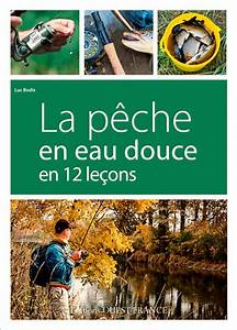 Livre  La P U00eache En Eau Douce En 12 Le U00e7ons  Bodis  Luc   U00c9ditions Ouest