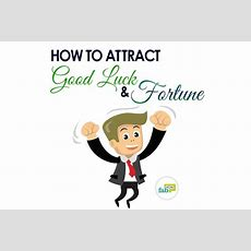 How To Attract Good Luck And Fortune 20+ Secret Tips  Fab How