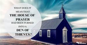 What Does It Mean That The House Of Prayer Had Been Turned