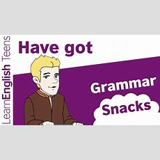 Grammar Snacks Have Got Youtube