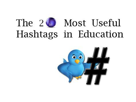 top hashtags  education teachthought
