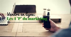 Vendre En Ligne : vendre en ligne les 4 p du marketing mr ecommerce ~ Medecine-chirurgie-esthetiques.com Avis de Voitures