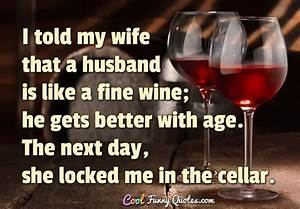 I told my wife ... Fun Wife Quotes