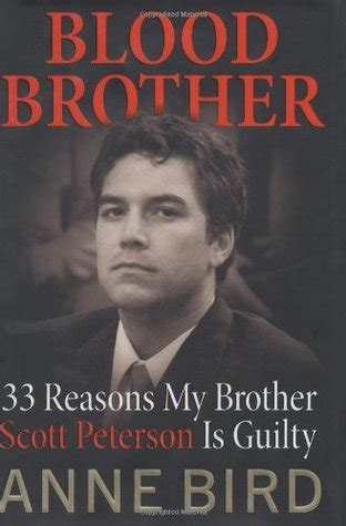 blood brother  reasons  brother scott peterson