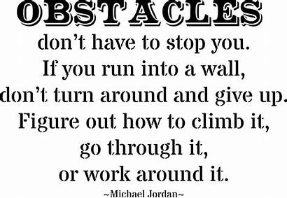 Quotes Obstacles Challenges Facing Motivational Positive Famous