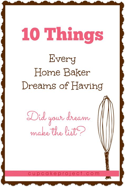 10 Things Every Home Baker Dreams Of Having  Cupcake Project