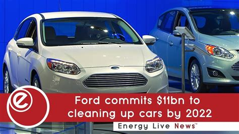 ford commits bn  cleaning  cars   energy