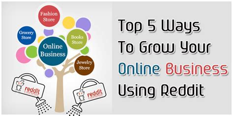 Top 5 Ways To Grow Your Online Business Using Reddit