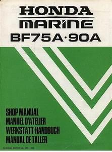Honda Marine Outboard Motor Bf750a Bf90a Service Manual