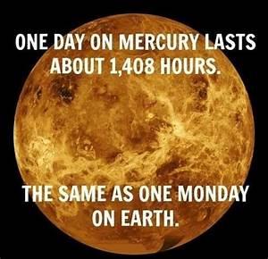 Mondays on Planet Mercury... #Mondays | Funny | Pinterest ...
