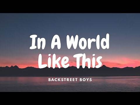 Backstreet Boys - In A World Like This (Lyrics)