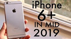 iPhone 6 Plus In Mid 2019! (Still Worth It?) (Review)