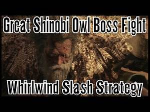 Sekiro Shadows Die Twice Great Shinobi Owl Boss Fight (Whirlwind Slash Strategy)