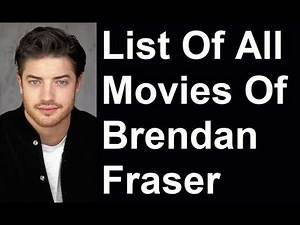 Brendan Fraser Movies & TV Shows List