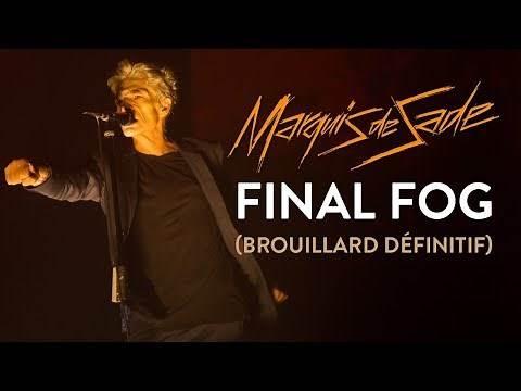 Marquis de Sade - Final Fog (Brouillard Définitif) Live (16/09/2017)