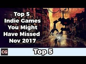 Top 5 Indie Games You Might Have Missed – November 2017