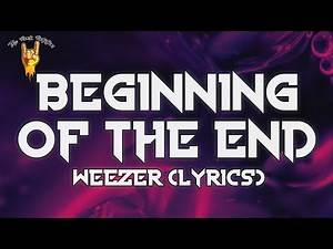 Weezer - Beginning Of The End (Lyrics) from Bill & Ted Face the Music
