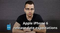 Apple iPhone 6 release date expectations