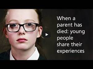 When a parent has died : young people share their experiences