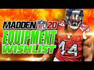 Madden 20 Equipment Wishlist - What WILL or WON'T be in Madden NFL 20 Pt.1
