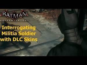 Batman Arkham Knight: Interrogating Militia Soldier with DLC Skins
