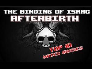 Top 10 HATED BOSSES! :: Binding of Isaac: AFTERBIRTH