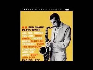 Bud Shank - All the Things You Are