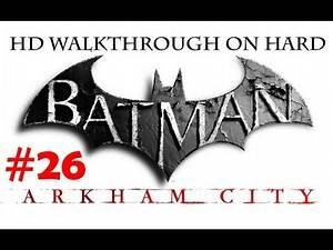 """Batman Arkham City"", HD walkthrough (Hard), Part 26 - side mission ""The Tea Party"""