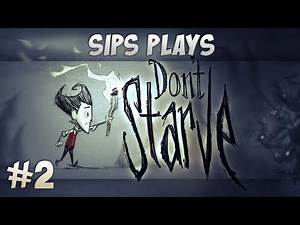 Sips Plays Don't Starve (Wilson) - Part 2 - Big Dividends