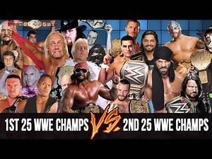 WWE DREAM MATCH or NOT!? 1st 25 WWE Champions vs 2nd 25 WWE Champions!