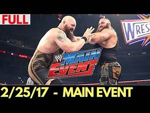 WWE Main Event 24 February 2017 Full Show - WWE Main Event 2/24/2017 Full Show