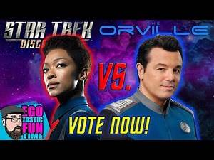 Star Trek Discovery VS. The Orville - VOTE NOW on IMDB.com - Which Series Is Better Star Trek?